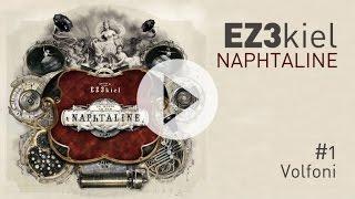 EZ3kiel - Naphtaline #1 Volfoni