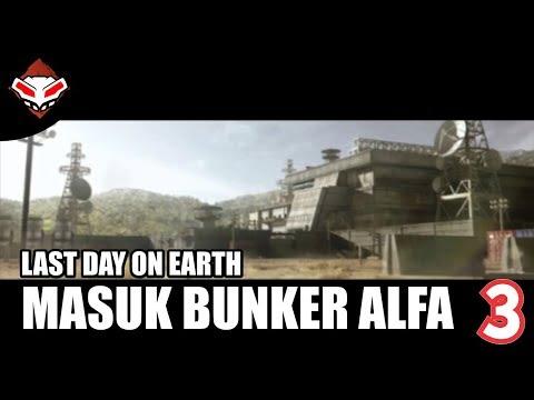 Last Day on Earth - (3) Masuk Bunker Alfa