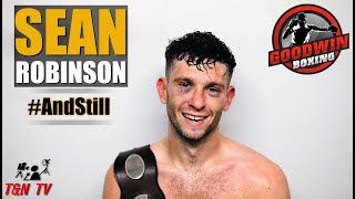 SEAN ROBINSON | Defends his Southern Area Super Welterweight Title!