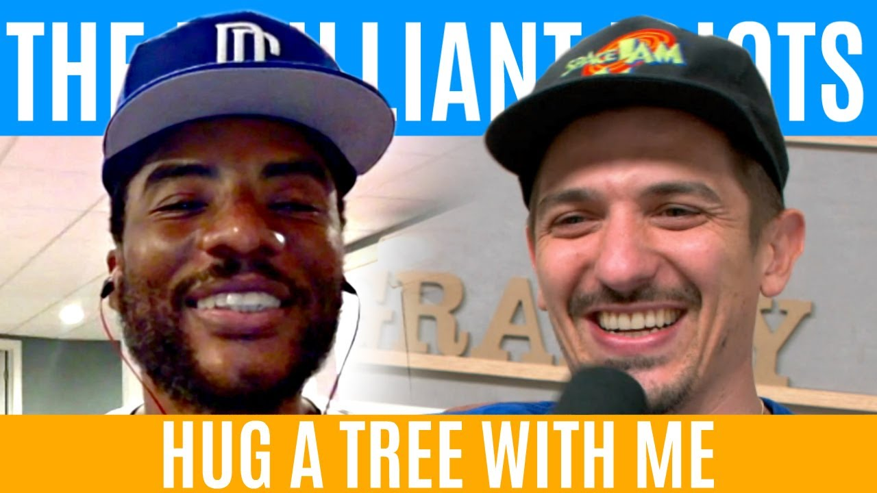 Hug A Tree With Me | Brilliant Idiots with Charlamagne Tha God and Andrew Schulz
