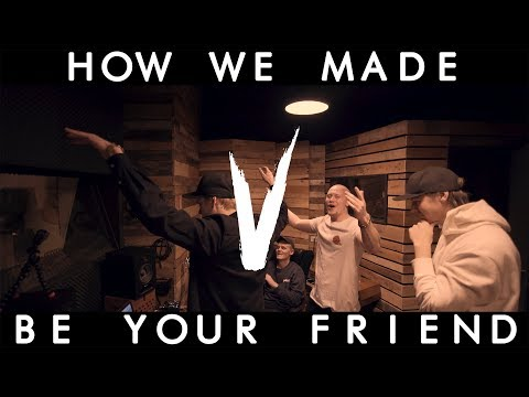 "VIGILAND - HOW WE MADE ""BE YOUR FRIEND"""