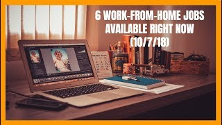 6 Work-From-Home Jobs Available Right Now (10/7/18)