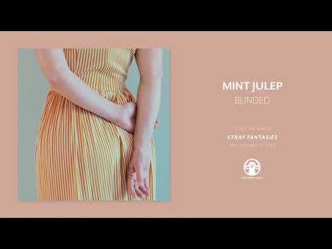"Mint Julep - ""Blinded"""