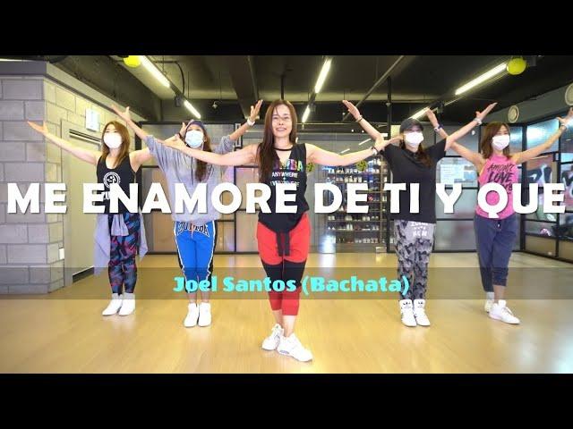 [ZUMBA]  ME ENAMORE DE TI Y QUE  /  Joel Santos  / Bachata  / CINDY