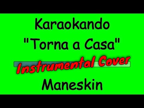 Karaoke Italiano - Torna a casa - Maneskin  Testo