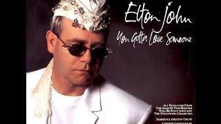 Elton John - You Gotta Love Someone (1990) With Lyrics!