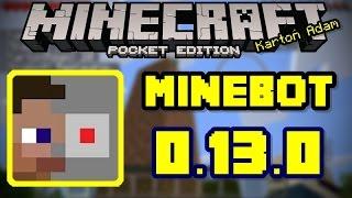 Minecraft PE: Minebot 0.13.0   Modsuz Çalışan BOT!