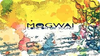 Mogwai - Come On Die Young (1999) - Full Album