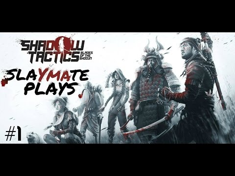 Shadow Tactics: Blades of the Shogun - Part 1 - The Siege of Osaka. Stealth Ninja Tactical Strategy.