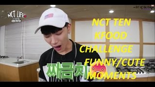 [3/3] NCT TEN FUNNY/CUTE KFOOD CHALLENGE MOMENTS