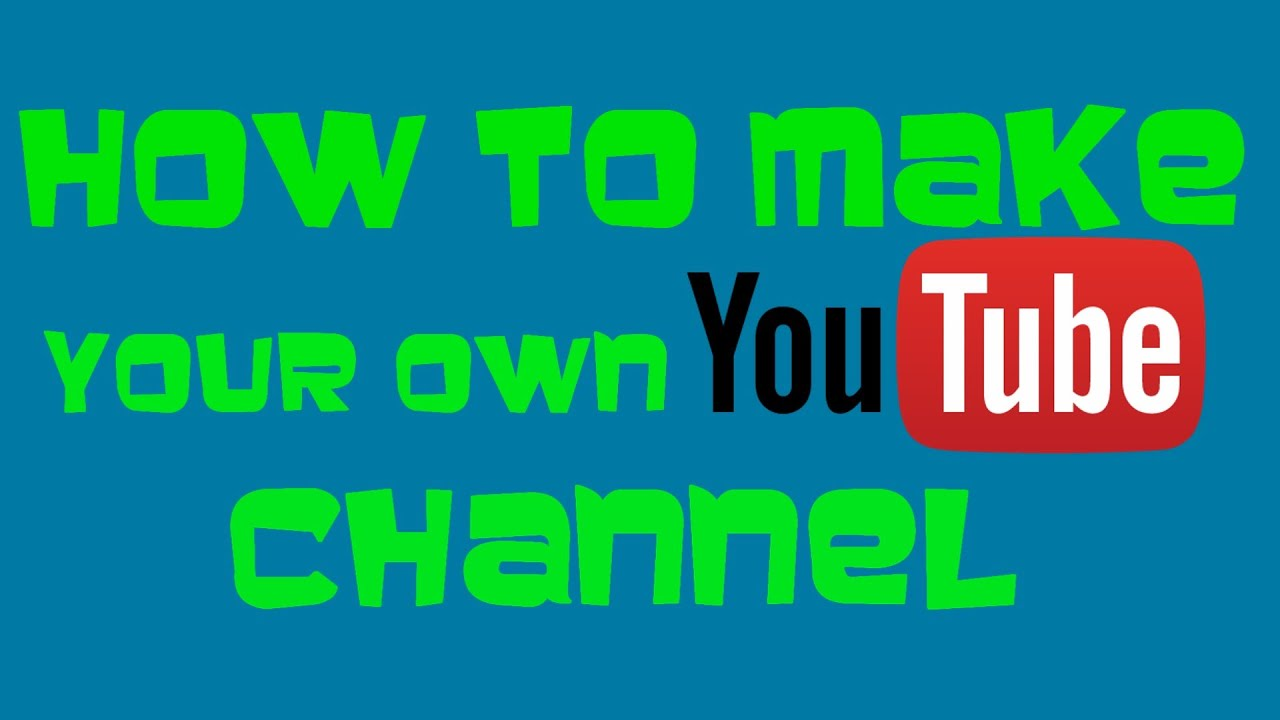 How to make a YouTube Channel April 2016 (December 2014 ...