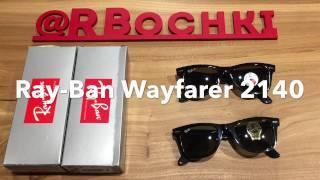 Ray Ban 2140 901 Wayfarer и 901/58 - Обзор