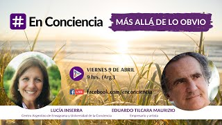 Mas allá de los obvio con Eduardo Maurizio y Lucía Inserra | #EnConciencia
