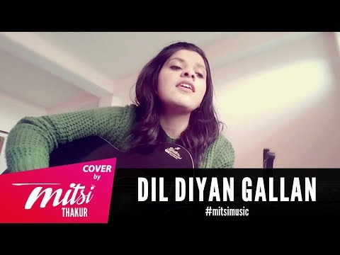 Dil Diyan Gallan [Acoustic] |  Cover by Mitsi Thakur