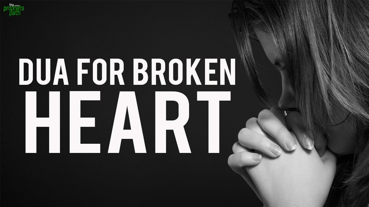 Image result for Dua to heal a broken heart