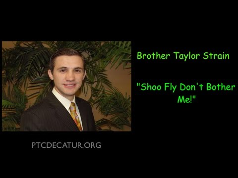 "Brother Taylor Strain ""Shoo Fly Don't Bother Me!"""
