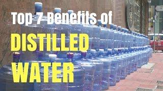Top 7 Benefits of Distilled Water