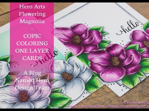 Copic Coloring One Layer Cards Hero Arts Flowering Magnolia + A Blog Named Hero Design Team