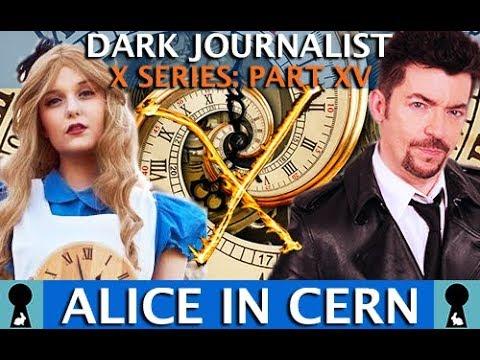 ALICE X IN CERN MYSTERY SCHOOL WONDERLAND! DARK JOURNALIST X SERIES PART XV
