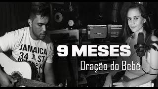 Baixar 9 MESES ( Oração do Bebê ) - Bárbara Dias / Cover Laerte Silva e Miria Monteiro