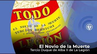El Novio de la Muerte - Himno De La Legión - Tercio Duque de Alba II de La Legión (con letra)