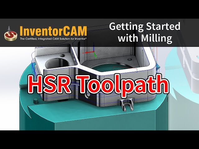 InventorCAM Introductory Video 13 HSR Toolpath