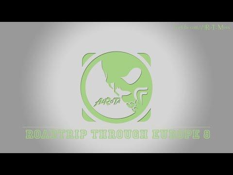 Roadtrip Through Europe 8 by Jan Chmelar - [Instrumental Euro Pop Music]