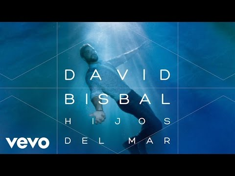David Bisbal - Hijos Del Mar (Audio)