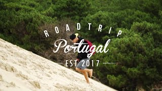 ROADTRIP TO PORTUGAL #2017