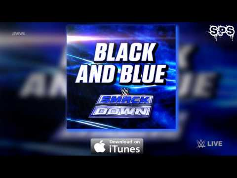 WWE: Black And Blue (Smackdown NEW Official Bumper Theme) [Download Link 320Kbps]