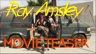 Ray Amsley Movie Teaser