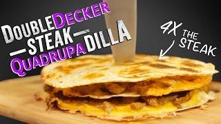 Double Decker Steak Quesadilla
