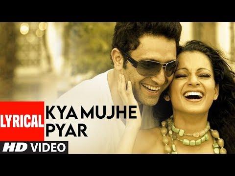 Kya Mujhe Pyar Lyrical Video Song  Woh Lamhe  Pritam .  Shiny Ahuja, Kangna Ranaut
