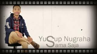 Yusup Nugraha - Sama Saja (Official Music Audio)