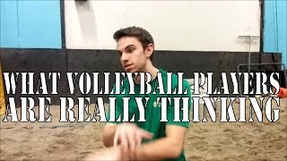 What Volleyball Players Are Really Thinking