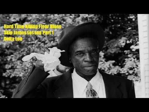 Hard Time Killing Floor Blues Skip James Lesson Part 1 Delta Lou