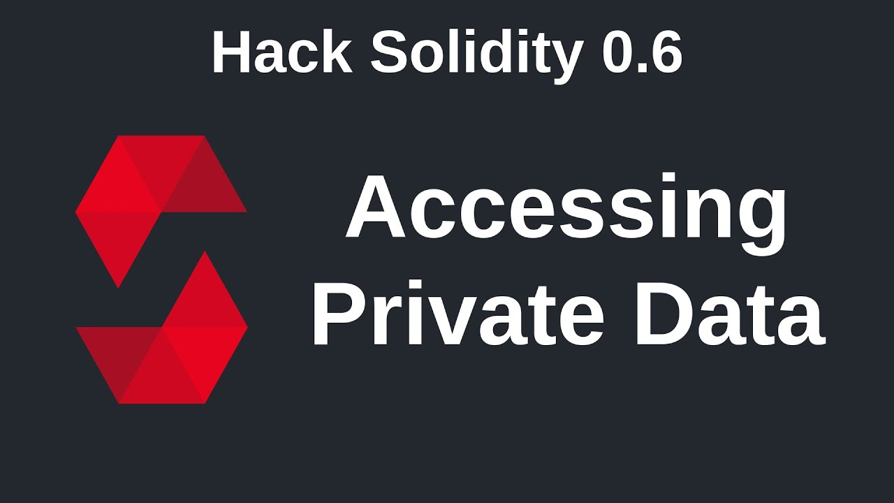 Accessing Private Data   Hack Solidity (0.6)