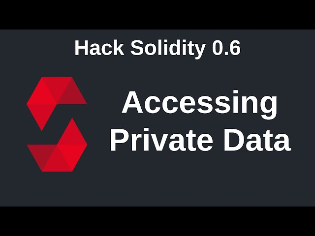 Accessing Private Data | Hack Solidity (0.6)