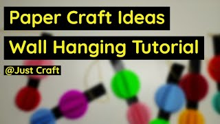 DIY Paper Hanging | Easy Paper Craft Ideas | Home Decoration | Wall Hanging | Just Craft