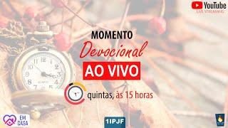 MOMENTO DEVOCIONAL - NA ÍNTEGRA - QUINTA 30/07/2020 [1IPJF]