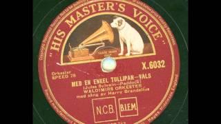 Harry Brandelius med Waldimirs orkester - Med en enkel tulipan