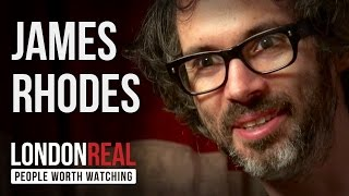 James Rhodes - Instrumental - PART 1/2 | London Real