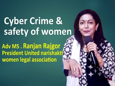 Cyber Crime & safety of women, Ranjan Rajgor