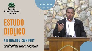 Estudo Bíblico (07/05/2020) - Igreja Presbiteriana Itatiaia