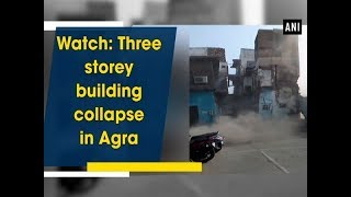 Watch: Three storey building collapse in Agra - Uttar Pradesh News