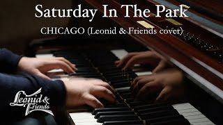 Saturday In The Park – Chicago (Leonid & Friends cover)