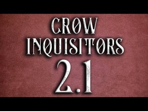 The Proanadi: Crow Inquisitors (Ep 2.1) - Travels