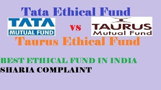 हिंदी - Tata Ethical Fund vs Taurus Ethical Fund | Sharia compliant | Ethical Mutual Fund Comparison