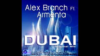 Alex Branch Ft. Armenta-Dubai (Original Mix)