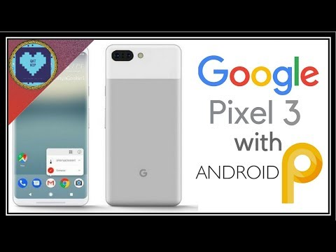 Earliest signs of Google Pixel 3 | And Android P
